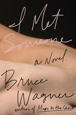I Met Someone by Bruce Wagner (2016, softcover) Advanced Reader Copy, ARC