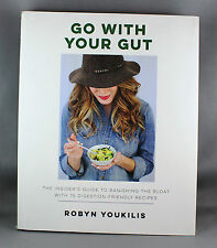 Go With Your Gut 75 Digestion Friendly Recipes by Robyn Youkilis - Brand New