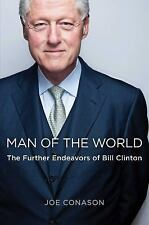 Man of the World: The Further Endeavors of Bill Clinton, Conason, Joe, New Book