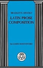 Bradley's Arnold Latin Prose Composition by James Mountford (2009, Paperback)