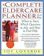 The Complete Eldercare Planner, Second Edition: Where to Start, Which Questions