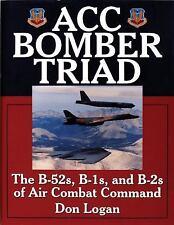 ACC Bomber Triad: The B-52s, B-1s, and B-2s of Air Combat Command