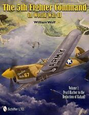 The 5th Fighter Command in World War II: Vol.1: Pearl Harbor to the Reduction of