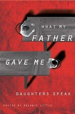 What My Father Gave Me: Daughters Speak, Social Issues, , Excellent, 2010-08-19,