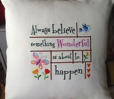 """Always Believe Something Wonderful Embroidery Cushion Cover Pillow 16"""" x16"""""""