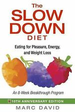 NEW - The Slow Down Diet: Eating for Pleasure, Energy, and Weight Loss