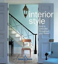 Interior Style : How to Use Color Throughout Your Home by Lesley Riva (2004, Pap