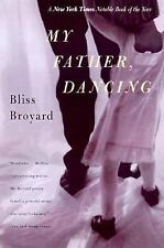 Harvest Book: My Father, Dancing by Bliss Broyard (2000, Paperback)