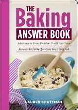 The Baking Answer Book: Solutions to Every Problem You'll Ever Face; Answers...