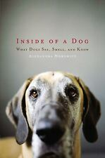 Inside of a Dog : What Dogs See, Smell, and Know by Alexandra Horowitz (2009, Ha