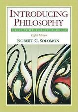 Introducing Philosophy : A Text with Integrated Readings by Robert C. Solomon (…