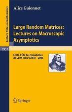 Large Random Matrices - Lectures on Macroscopic Asymptotics : École d'Été de...