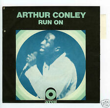 45 RPM SP ARTHUR CONLEY RUN ON