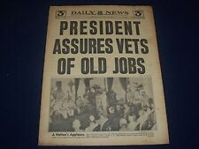 1945 APRIL 24 NEW YORK DAILY NEWS - PRESIDENT ASSURES VETS OF OLD JOBS - NP 1785
