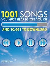 1001 Songs You Must Hear Before You Die: And 10,001 You Must Download by