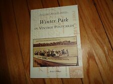 Postcard History: Winter Park in Vintage Postcards by Robin Chapman Florida