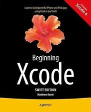 Beginning Xcode: Swift Edition, Knott, Matthew, Good Book