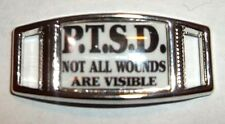 (2) PTSD - NOT ALL WOUNDS ARE VISABLE Shoelace Charms For Paracord Projects