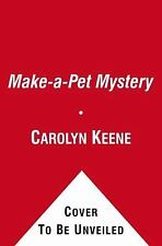 The Make-a-Pet Mystery Nancy Drew and the Clue Crew)