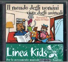 DE FILIPPO PEPPINO MONDO DEGLI UOMINI VISTO DAGLI ANIMALI CD SEALED LINEA KIDS