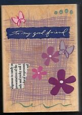 TO MY GOOD FRIEND Butterfly Flower linen COLLAGE HERO ARTS large RUBBER STAMP