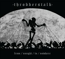 THROBBERSTALK from nought to nowhere CD Digipack 2016