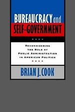 Bureaucracy and Self-Government: Reconsidering the Role of Public Administration