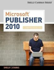 Microsoft  Publisher 2010: Comprehensive (Shelly Cashman Series Office 2010)