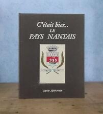 LOIRE ATLANTIQUE NANTES EN  CARTES POSTALES C'ETAIT HIER... LE PAYS NANTAIS