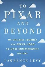 To Pixar and Beyond: My Unlikely Journey with Steve Jobs to Make-ExLibrary