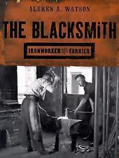 The Blacksmith: Ironworker and Farrier Book~Fullering~Welding~Wrought Iron~NEW