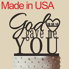 Personalized Unique Wedding Cake Topper,God gave me you, Acrylic, made in USA 5""