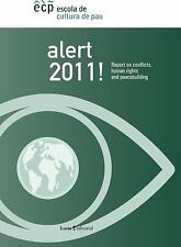 NEW - Alert 2011!: Report on Conflicts, Human Rights and Peacebuilding