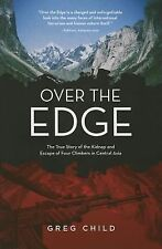 Over the Edge: A True Story of Kidnap and Escape in the Mountains of Central Asi