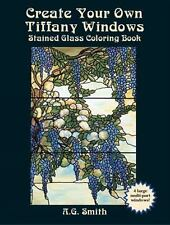Create Your Own Tiffany Windows Stained Glass Coloring Book (Dover Stained Glass