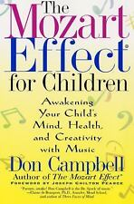The Mozart Effect for Children: Awakening Your Child's Mind, Health, and Creativ