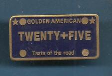 Pin's pin CIGARETTES GOLDEN AMERICAN TWENTY + FIVE TASTE OF THE ROAD (ref 096)