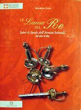 Le lame del re Sabri e spade dell'armata 1560-1831 Libro raro armi militare