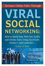 Increase Online Sales Through Viral Social Networking: How to Build Your Web Sit