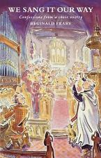 We Sang It Our Way : Confessions from a Choir Vestry by Reginald Frary (2001,...