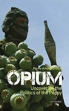 Opium: Uncovering the Politics of the Poppy, Pierre-Arnaud Chouvy, Good, Paperba
