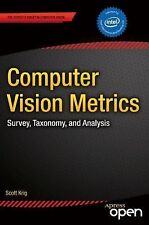 Computer Vision Metrics : Survey, Taxonomy, and Analysis by Scott Krig (2014,...