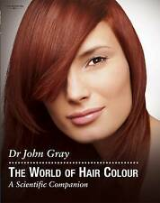 World of Hair Colour (Hairdressing and Beauty In, John Gray, J Gray, New