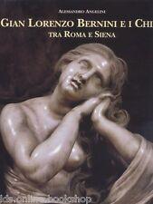 Gian Lorenzo Bernini e i Chigi tra Roma e Siena - Monte dei Paschi di Siena 1998