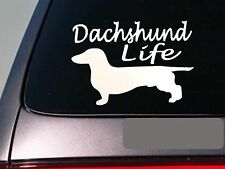 "Dachshund life 6"" sticker *E760* weiner hot dog decal vinyl k9 german"