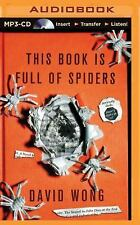 This Book Is Full of Spiders : Seriously, Dude, Don't Touch It by David Wong...
