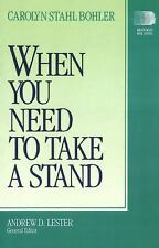 When You Need to Take a Stand by Carolyn Stahl Bohler (1990, Paperback)