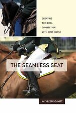 The Seamless Seat: Creating the Ideal Connection with Your Horse