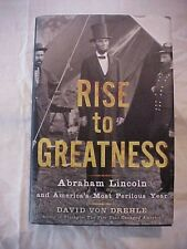 2012 BOOK RISE TO GREATNESS ABRAHAM LINCOLN AND AMERICA'S MOST PERILOUS YEAR