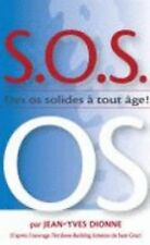 S.O.S. OS: des os solides a tout age (French Edition)